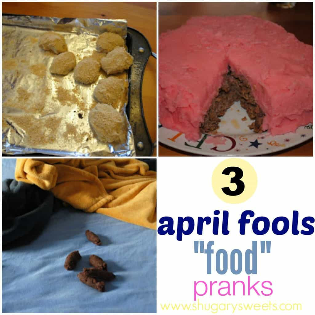 "3 April Fool's Food pranks...meatloaf ""cake"", ""chicken"" nuggets, and fake ""food"" dog poop"