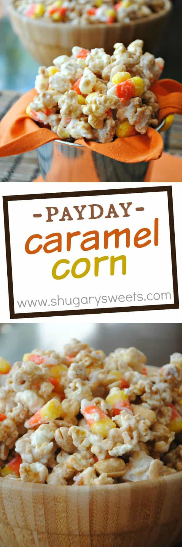 Caramel Corn that tastes like a Payday candy bar! With peanuts and candy corn!