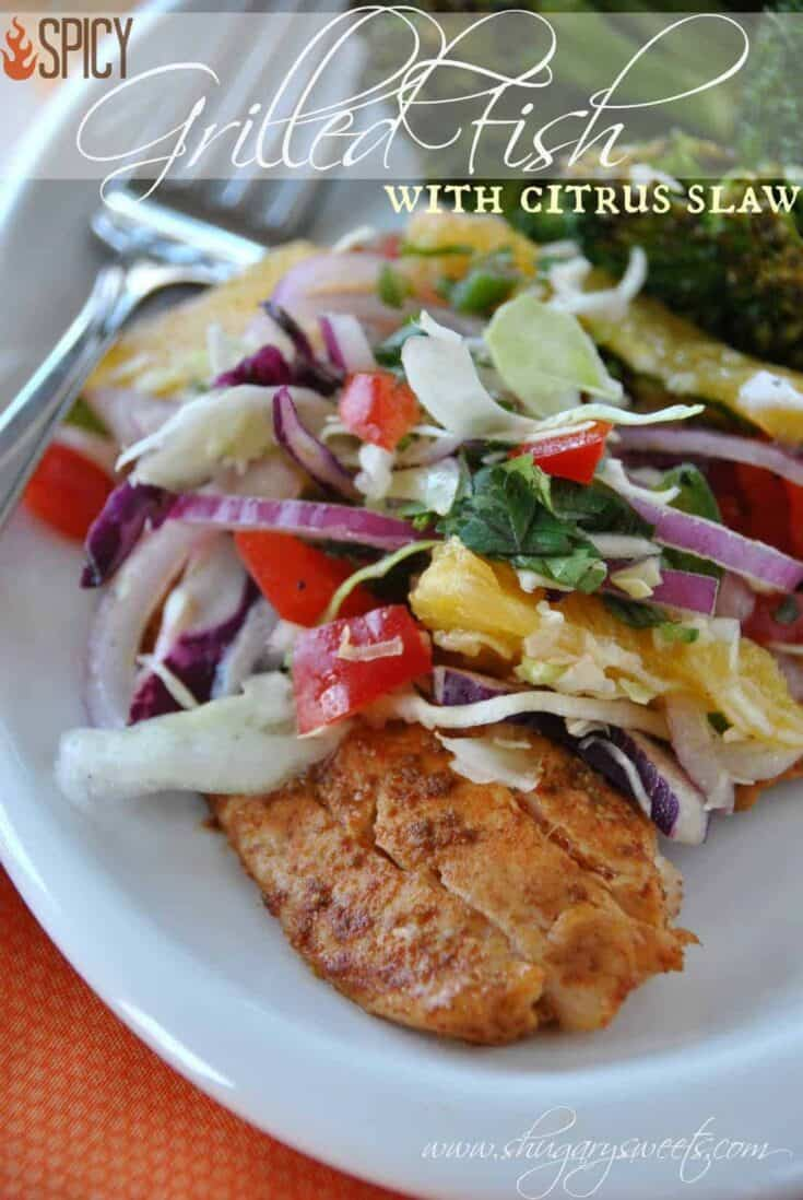 Easy spicy grilled fish recipe with a homemade citrus cole slaw! Healthy and delicious.