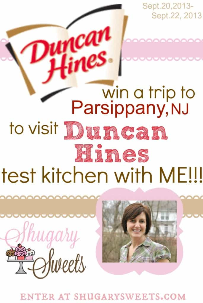 Win a Trip with Shugary Sweets to the Duncan Hines test kitchen. More details on shugarysweets.com