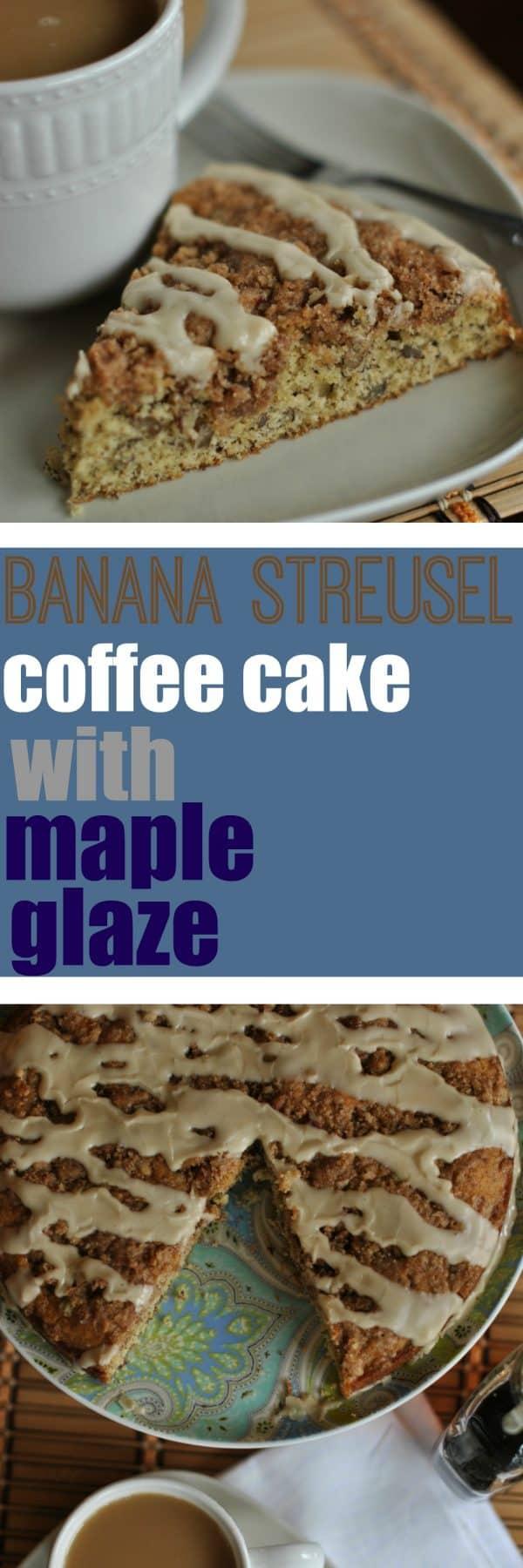 Banana Streusel Coffee Cake with Maple Glaze