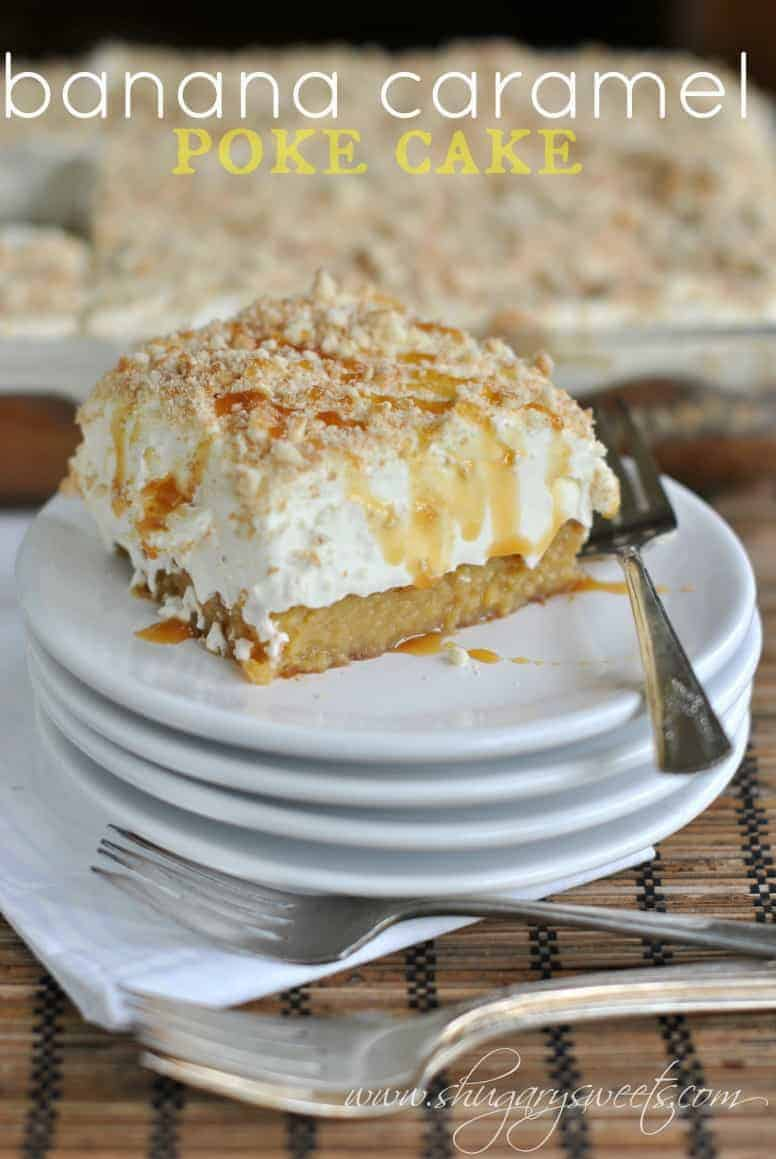 Banana Caramel Poke cake: deliciously, moist banana cake topped with ...