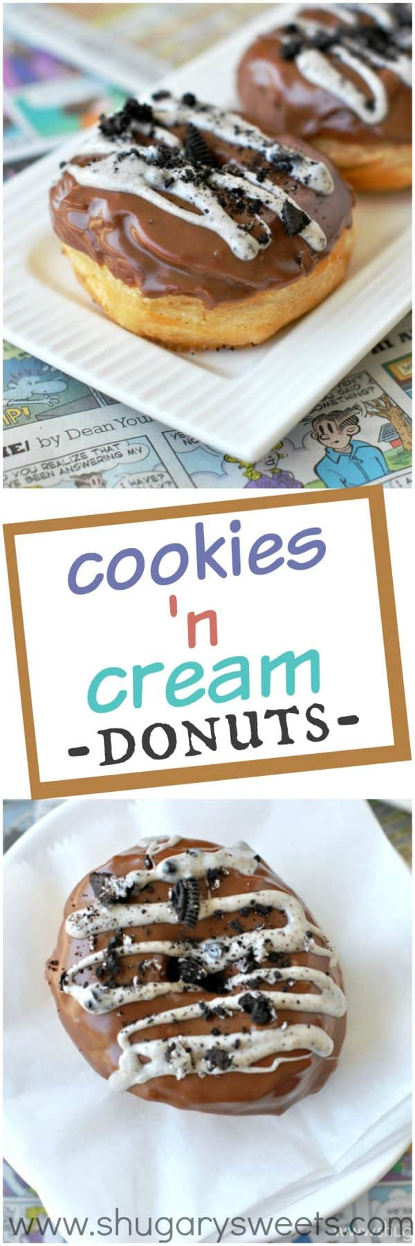 Easy, fried donuts in under 30 minutes! These Cookies 'n Cream Donuts are made using Pillsbury Grands biscuits, Hershey Cookies 'n cream bars, Oreos and Chocolate frosting. Perfect, right?!