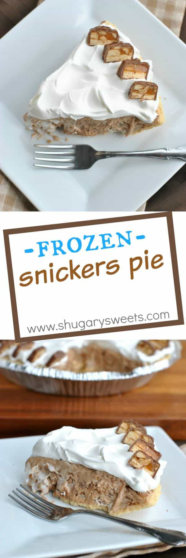 Frozen Snickers Pie: easy 5 ingredient frozen pie, try Milky Way too!!