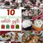 10 Last minute EDIBLE gifts and holiday treats!