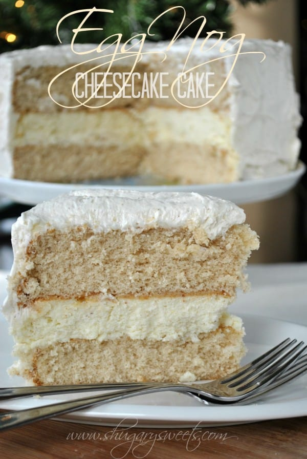 Eggnog Cheesecake Cake : a delicious layer cake that's sure to ...