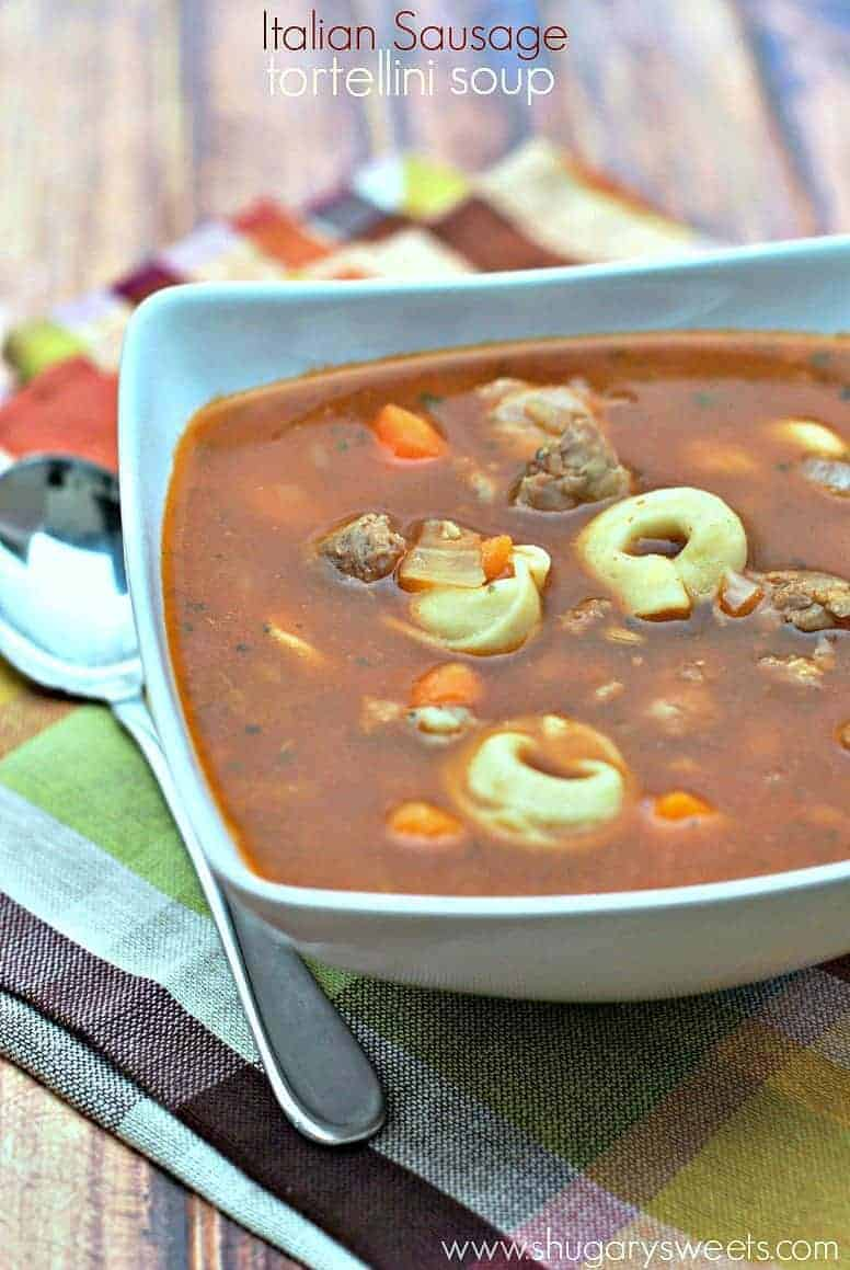 Italian Sausage Tortellini Soup: easy to make comfort food!