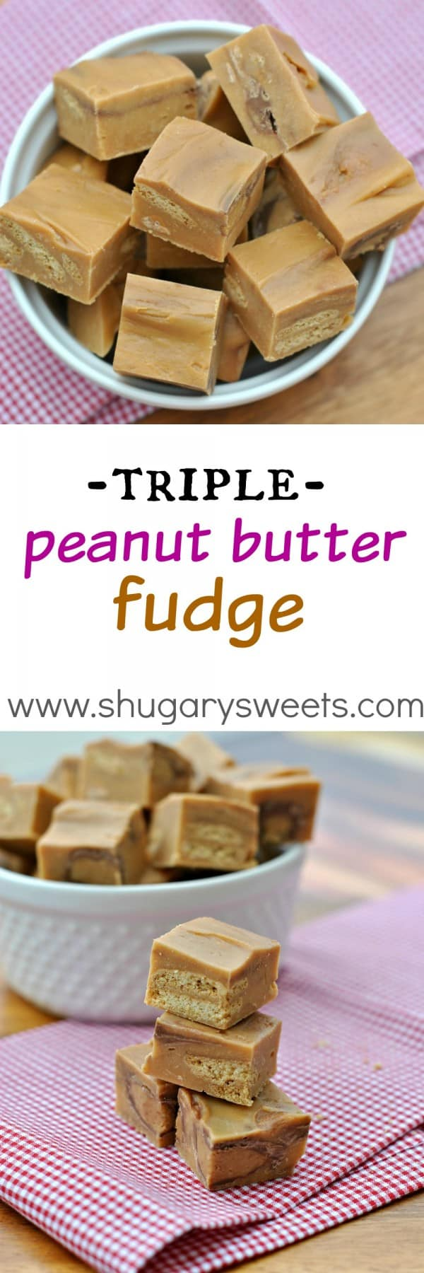 Triple Peanut Butter in this ultimate Peanut Butter Lover's Fudge recipe! Easy and delicious!
