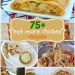 75+ delicious Chicken dinner recipe ideas! From easy weeknight meals, to weekend comfort food, you