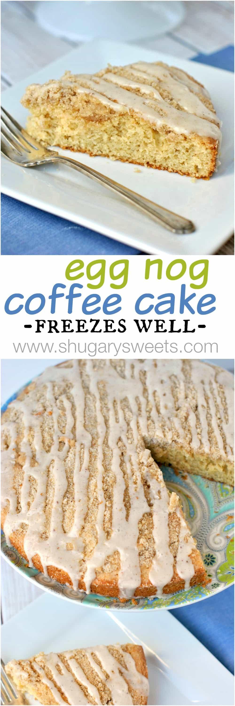 Eggnog Coffee Cake Shugary Sweets