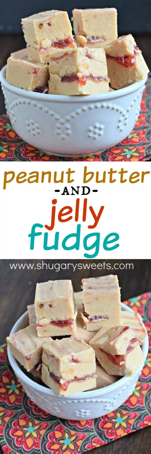 You're going to love this Peanut Butter and Jelly Fudge. Creamy peanut butter fudge (or crunchy if you use crunchy PB) with a thick swirl of jelly inside!