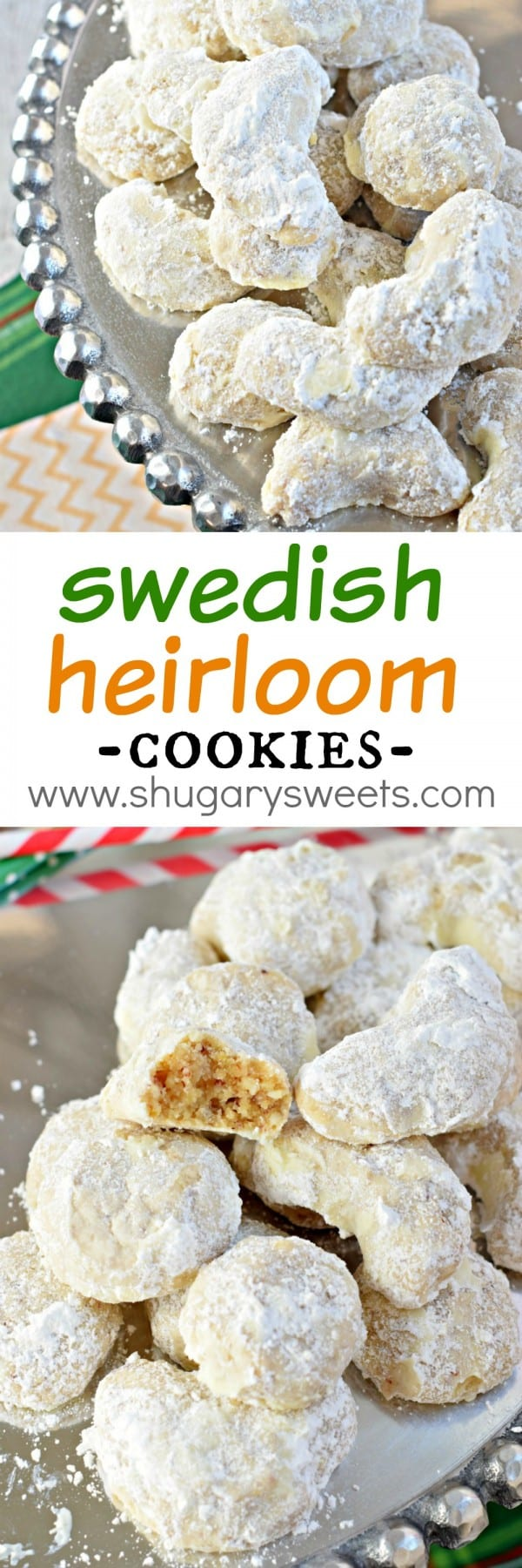 Whether you call these by Swedish Heirloom Cookies or by many of their other names (Snowballs, Mexican Wedding Cookies, Russian Tea Cakes), you just need to try this cookie recipe. The buttery almond flavor melts in your mouth!