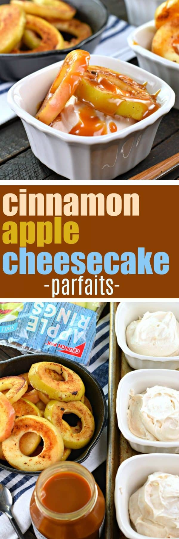 Cinnamon Apple Cheesecake Parfaits #nobake #dessert #cheesecake #apples #sponsored #crunchpak