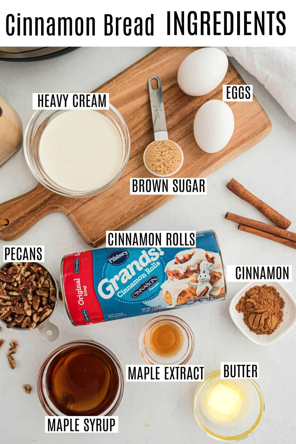Ingredients needed to make cinnamon roll bread including pillsbury cinnamon rolls.